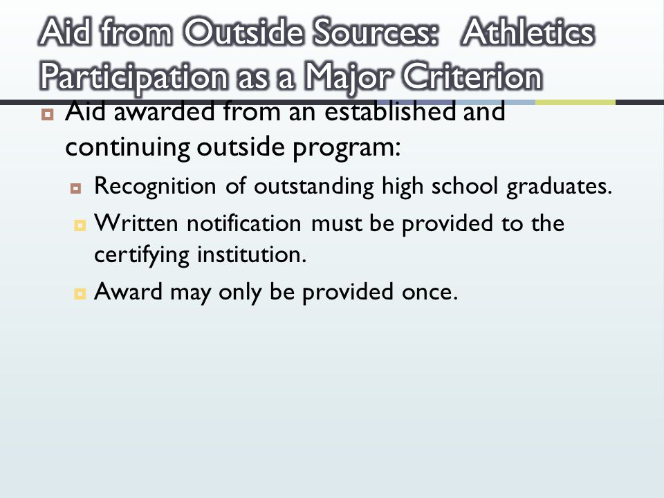  Aid awarded from an established and continuing outside program:  Recognition of outstanding high school graduates.