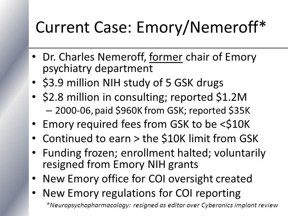 Current Case: Emory/Nemeroff* Dr.