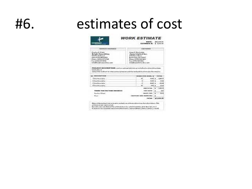 #6. estimates of cost