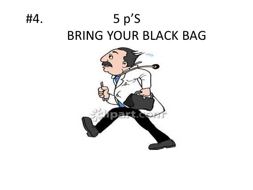 #4. 5 p'S BRING YOUR BLACK BAG