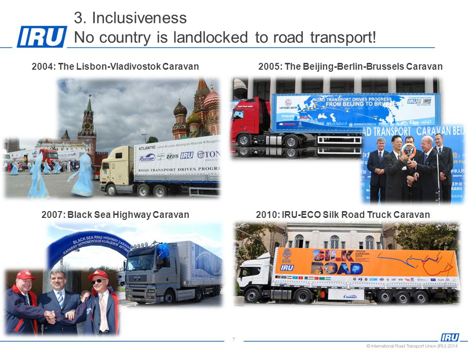 7 3. Inclusiveness No country is landlocked to road transport.