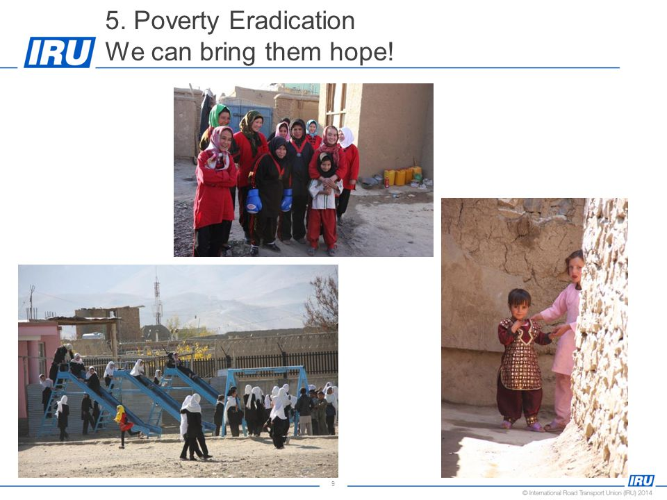 9 5. Poverty Eradication We can bring them hope!