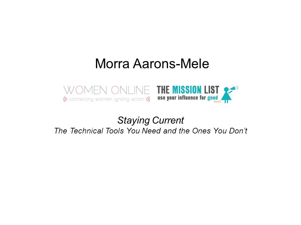 Morra Aarons-Mele Staying Current The Technical Tools You Need and the Ones You Don't