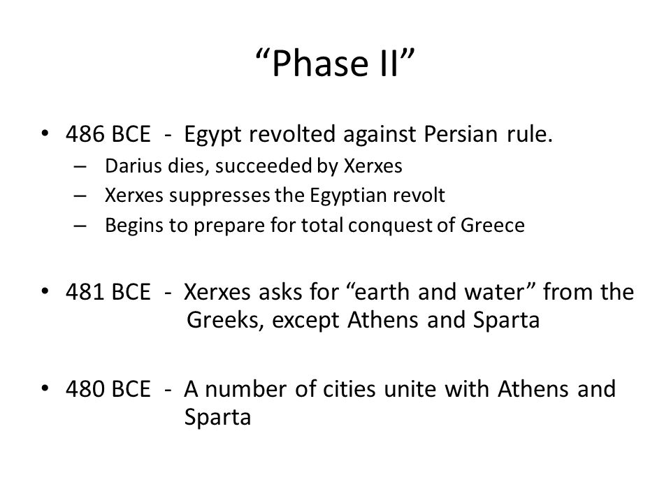 Phase II 486 BCE - Egypt revolted against Persian rule.