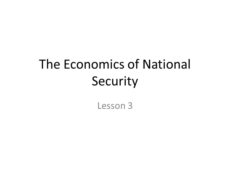 The Economics of National Security Lesson 3