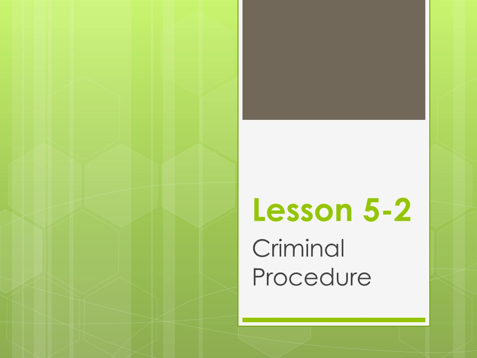 Lesson 5-2 Criminal Procedure