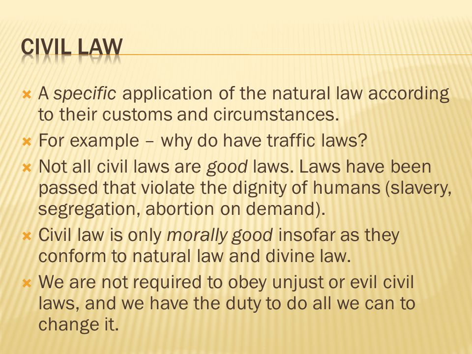  A specific application of the natural law according to their customs and circumstances.