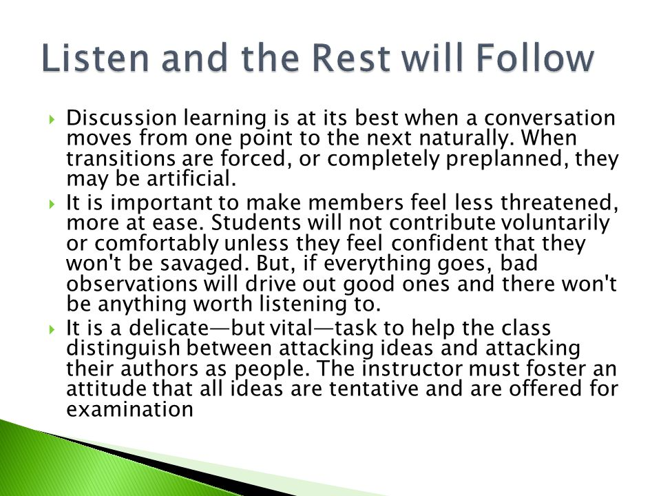  Discussion learning is at its best when a conversation moves from one point to the next naturally.
