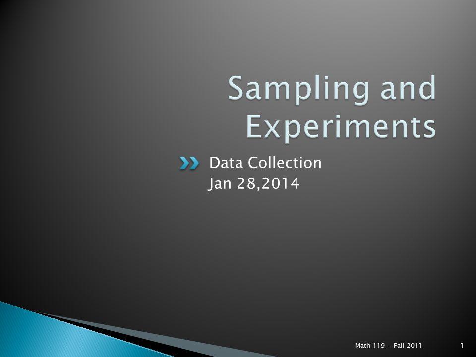 Data Collection Jan 28,2014 Math 119 - Fall 2011 1