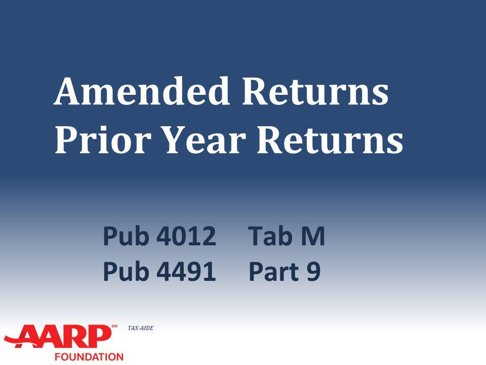 TAX-AIDE Amended Returns Prior Year Returns Pub 4012Tab M Pub 4491Part 9