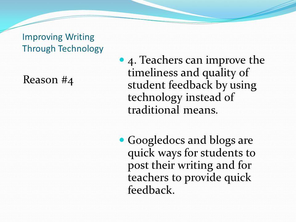 Improving Writing Through Technology Reason #4 4.