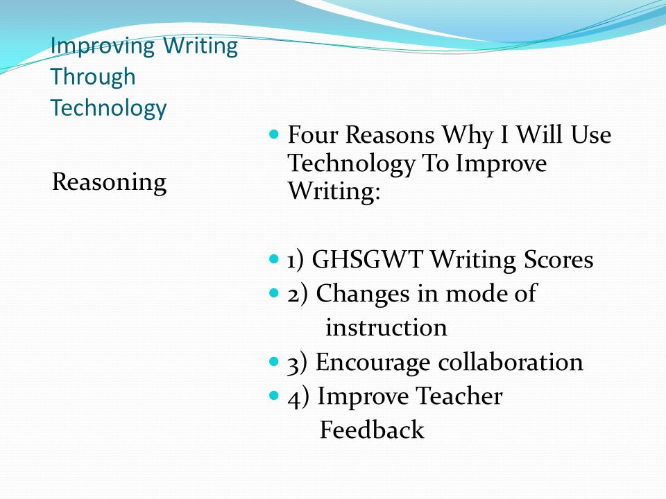 Improving Writing Through Technology Reason # 1 1.