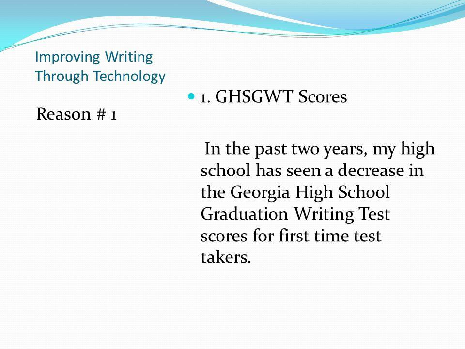 Improving Writing Through Technology Reason # 1 1.
