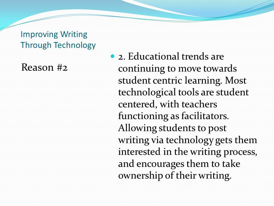 Improving Writing Through Technology Reason #2 2.