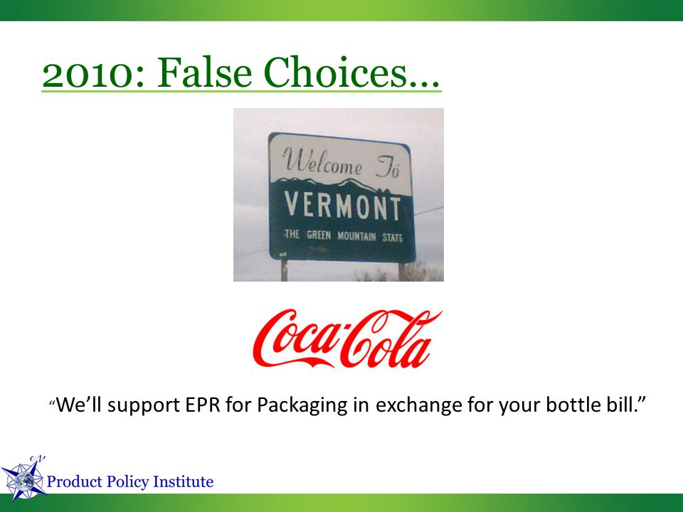 We'll support EPR for Packaging in exchange for your bottle bill. 2010: False Choices…