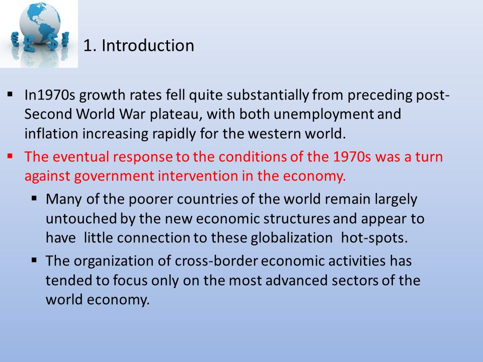 1. Introduction  In1970s growth rates fell quite substantially from preceding post- Second World War plateau, with both unemployment and inflation in