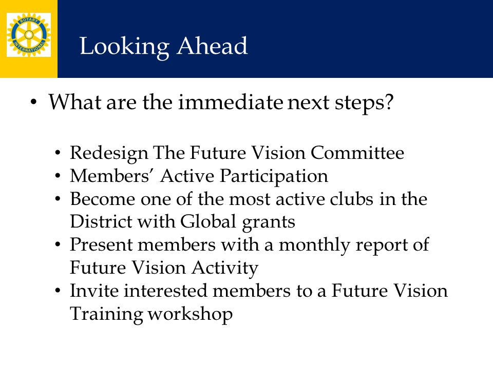 Looking Ahead What are the immediate next steps.