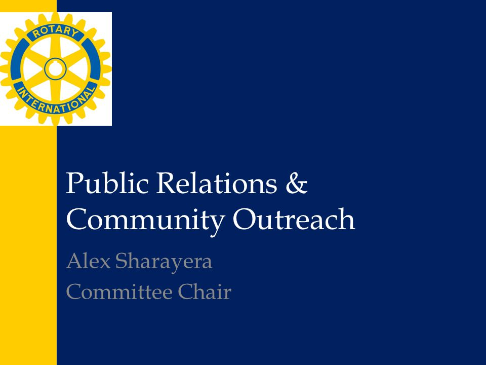 Public Relations & Community Outreach Alex Sharayera Committee Chair