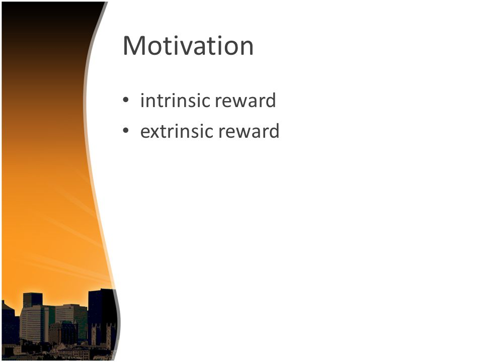Motivation intrinsic reward extrinsic reward