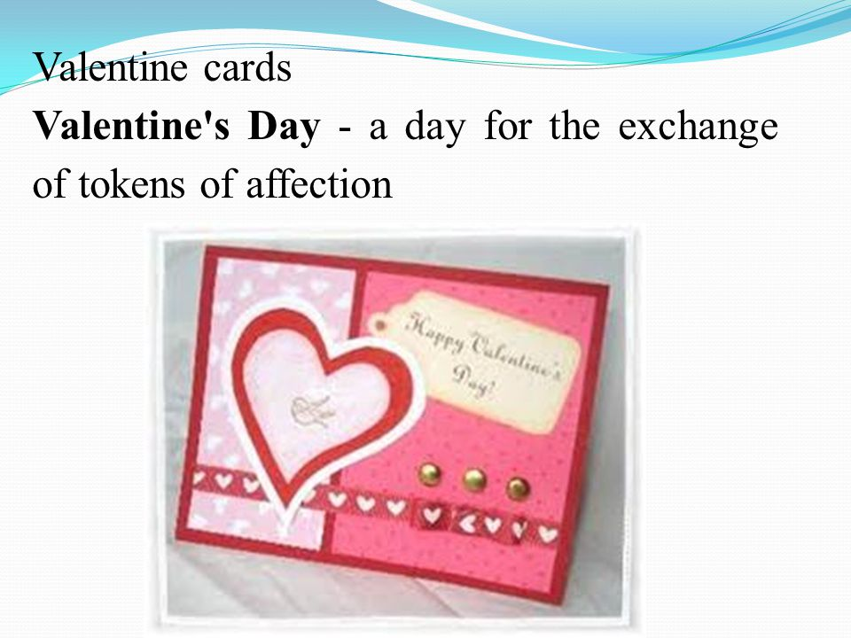 Valentine cards Valentine s Day - a day for the exchange of tokens of affection