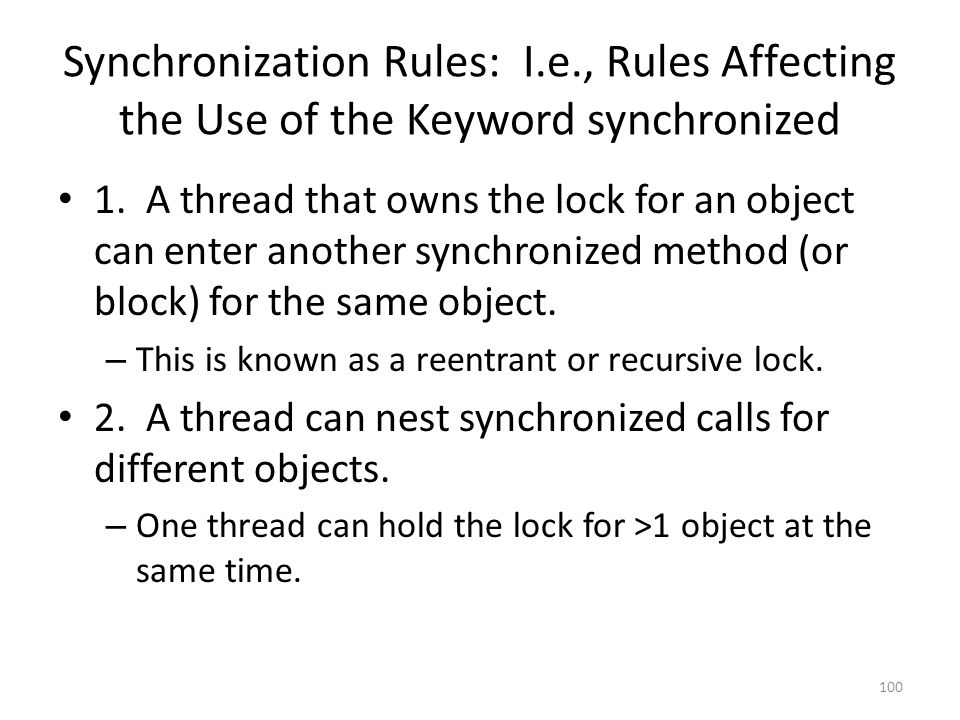 Synchronization Rules: I.e., Rules Affecting the Use of the Keyword synchronized 1.