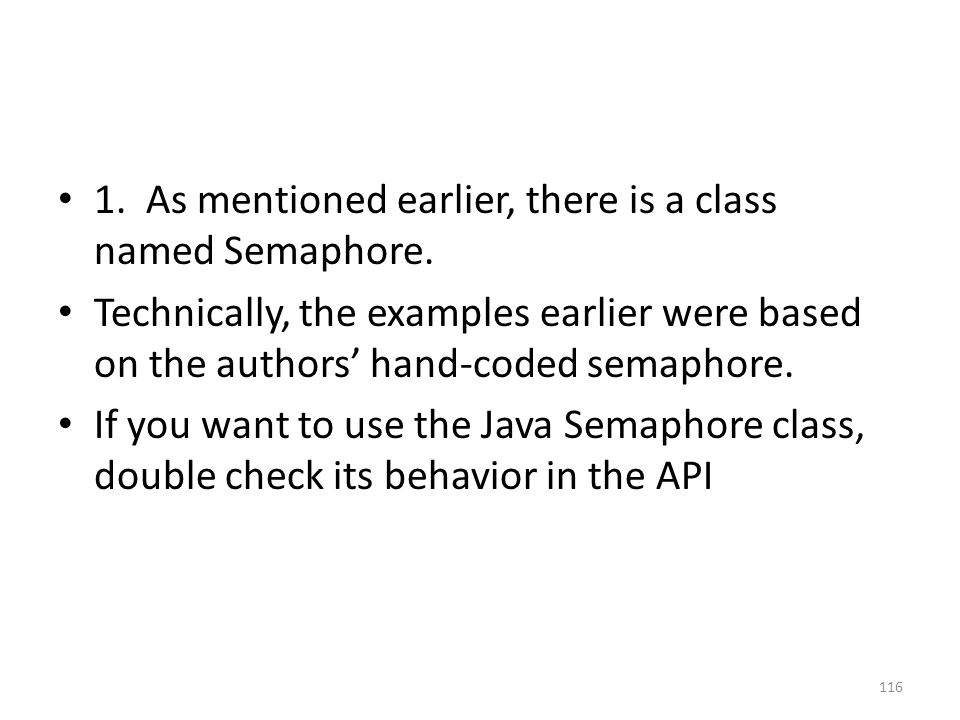 1. As mentioned earlier, there is a class named Semaphore.