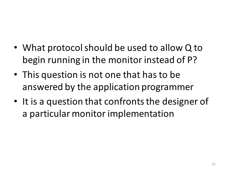 What protocol should be used to allow Q to begin running in the monitor instead of P.