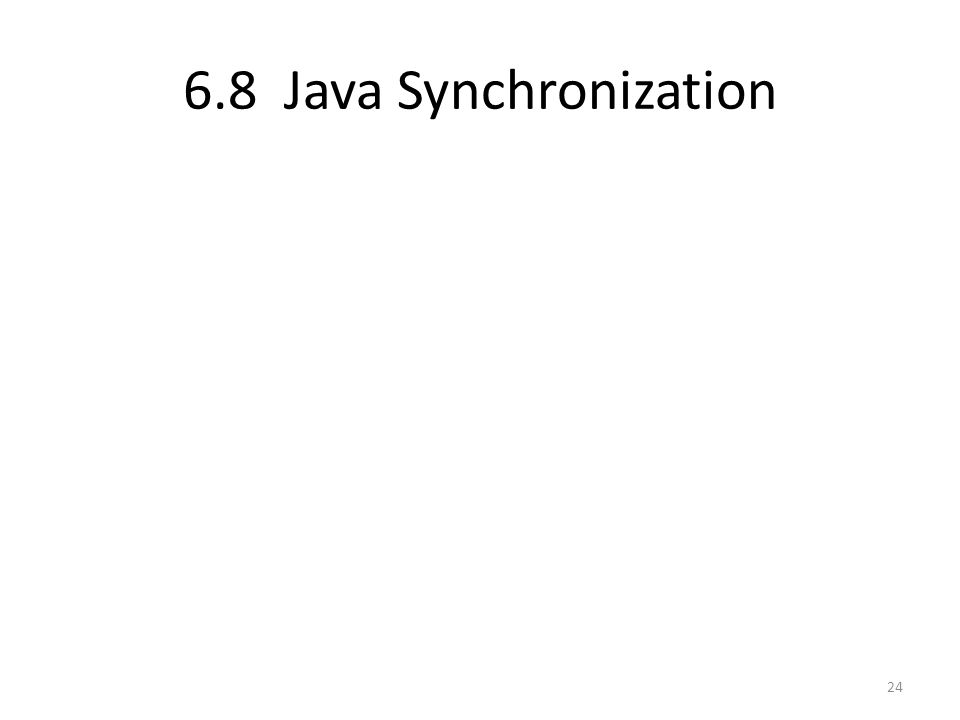 6.8 Java Synchronization 24