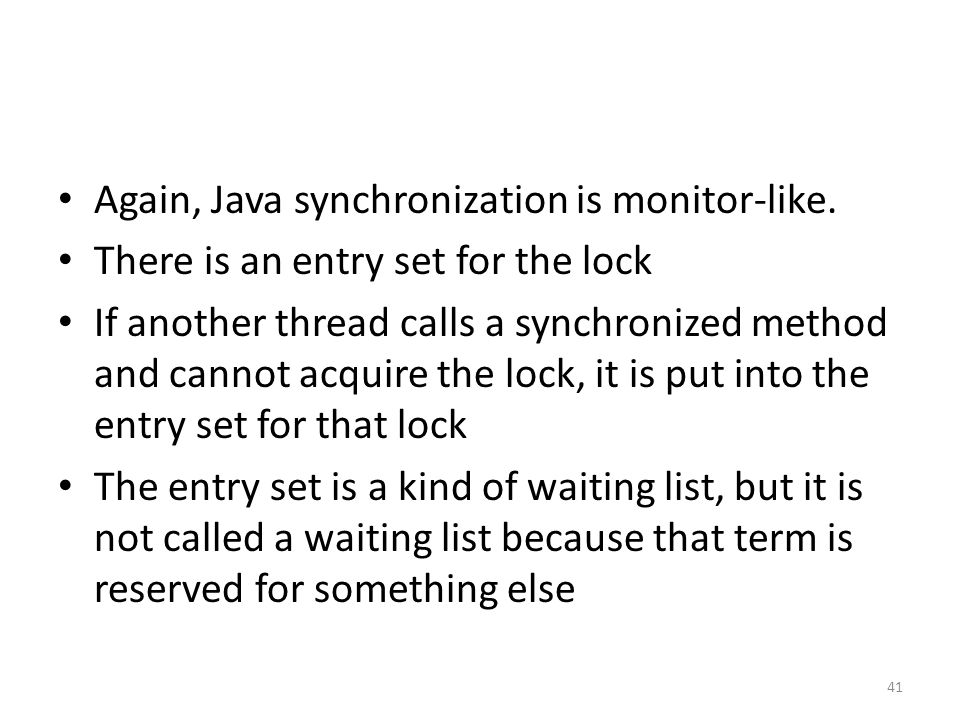 Again, Java synchronization is monitor-like.