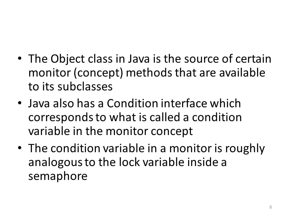 Preliminaries Keep in mind that the Java API supports synchronization syntax at the programmer level This is based on monitor concepts built into Java However, all synchronization ultimately is provided by something like a test and set instruction at the hardware level of the system that Java is running on 29
