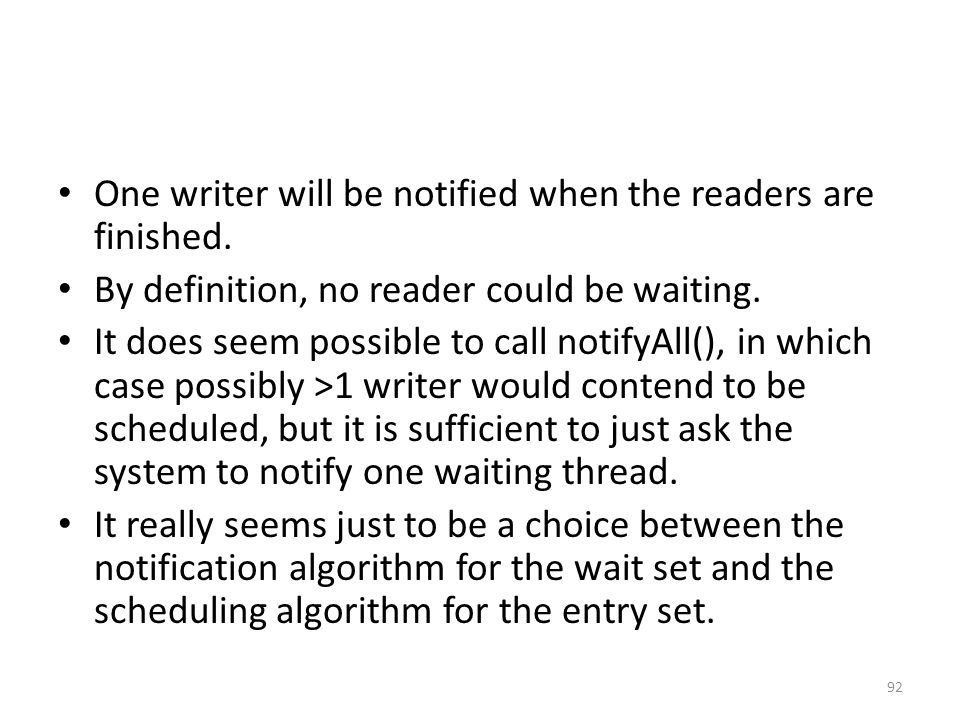 One writer will be notified when the readers are finished.