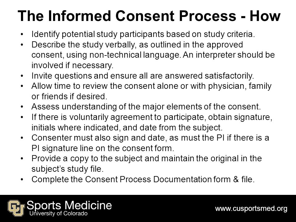 www.cusportsmed.org The Informed Consent Process - How Identify potential study participants based on study criteria.