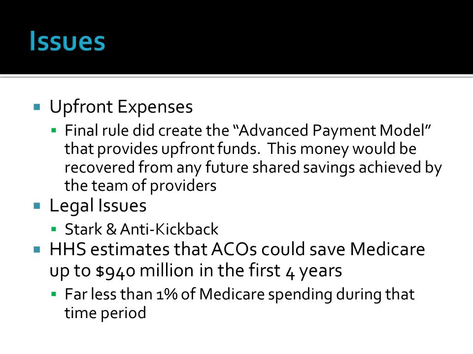  Upfront Expenses  Final rule did create the Advanced Payment Model that provides upfront funds.