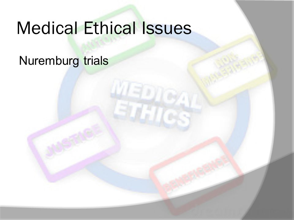 Medical Ethical Issues Nuremburg trials