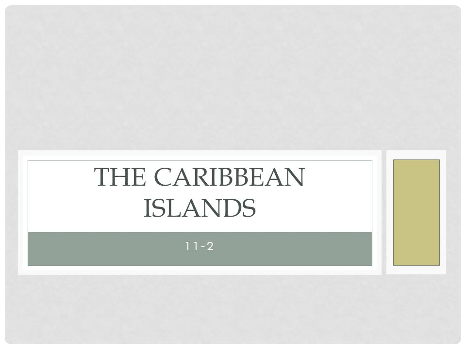 11-2 THE CARIBBEAN ISLANDS