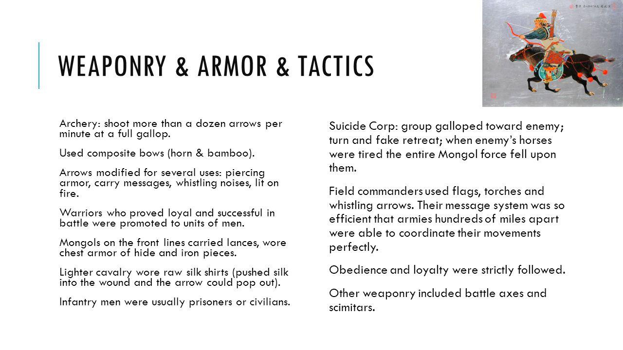 WEAPONRY & ARMOR & TACTICS Archery: shoot more than a dozen arrows per minute at a full gallop.