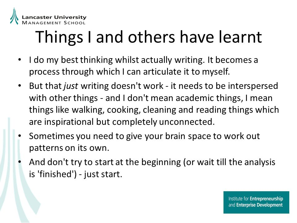 More Tips Tell the interesting stories that match the themes Trial and error Make use of other tools to support your work PhD students write Publishing