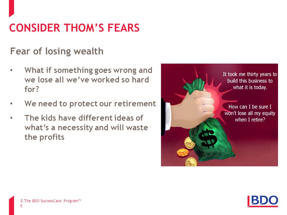 CONSIDER THOM'S FEARS 5 What if something goes wrong and we lose all we've worked so hard for.