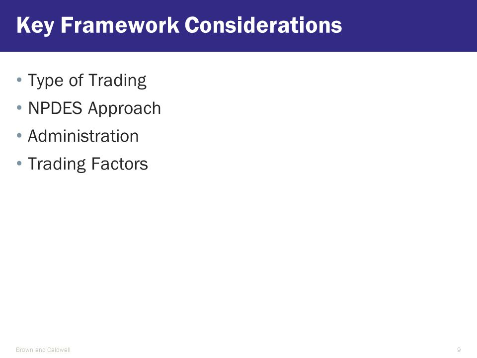 Type of Trading NPDES Approach Administration Trading Factors Key Framework Considerations Brown and Caldwell9
