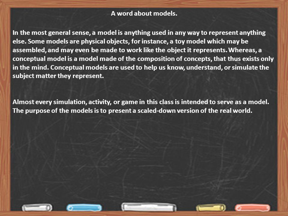 A word about models.