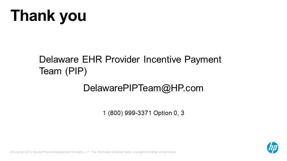 © Copyright 2012 Hewlett-Packard Development Company, L.P. The information contained herein is subject to change without notice. Thank you Delaware EH