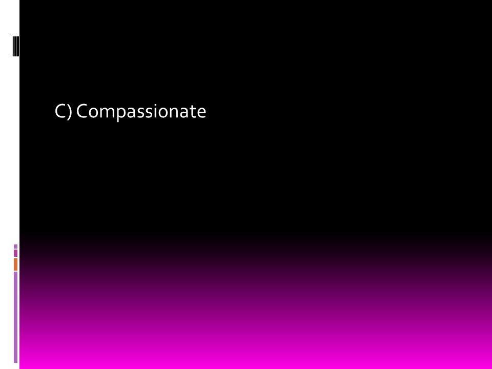 C) Compassionate