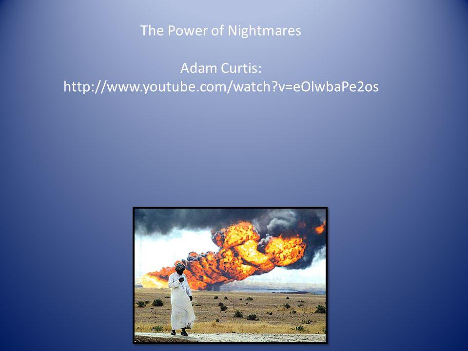 The Power of Nightmares Adam Curtis: http://www.youtube.com/watch?v=eOlwbaPe2os