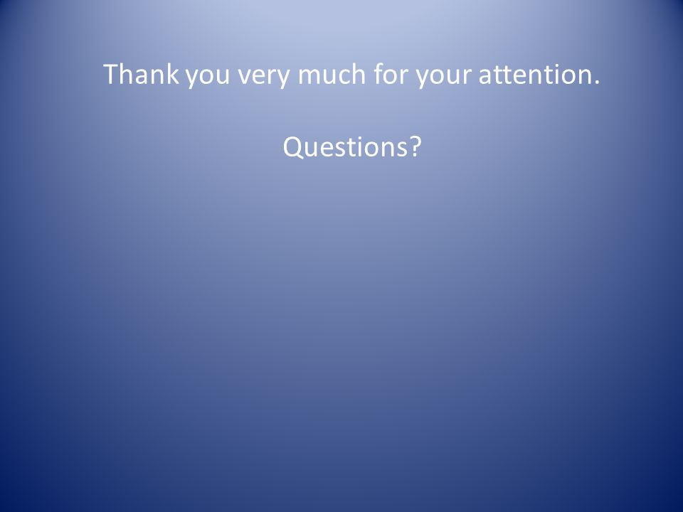 Thank you very much for your attention. Questions?