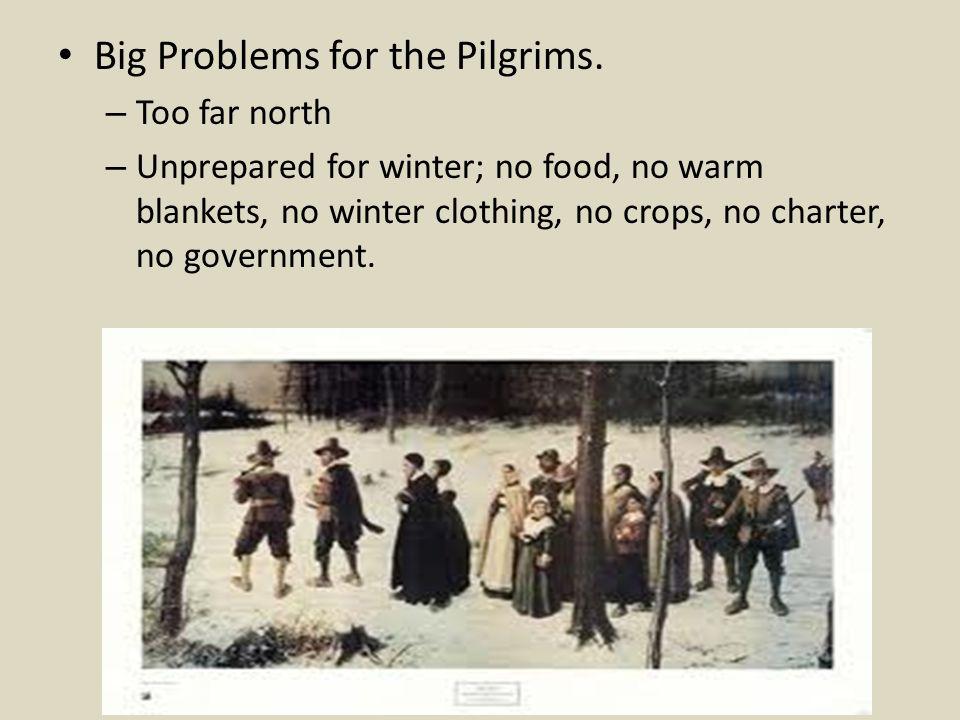 Big Problems for the Pilgrims.