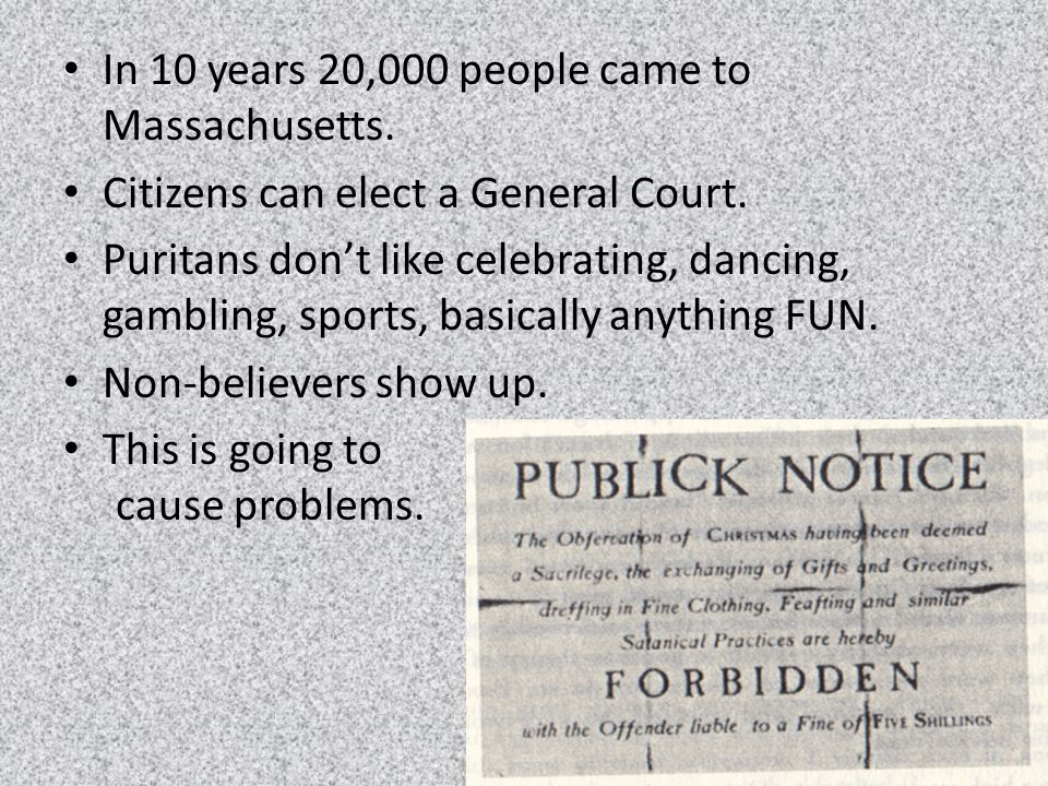 In 10 years 20,000 people came to Massachusetts. Citizens can elect a General Court.
