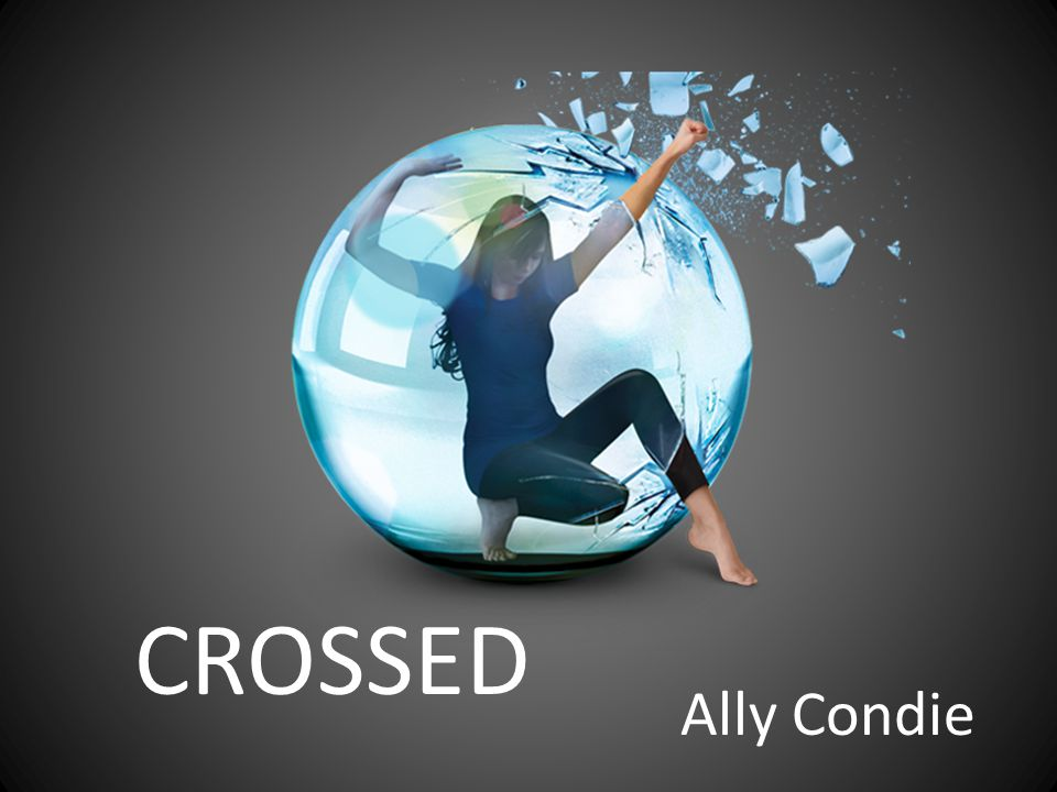 CROSSED Ally Condie