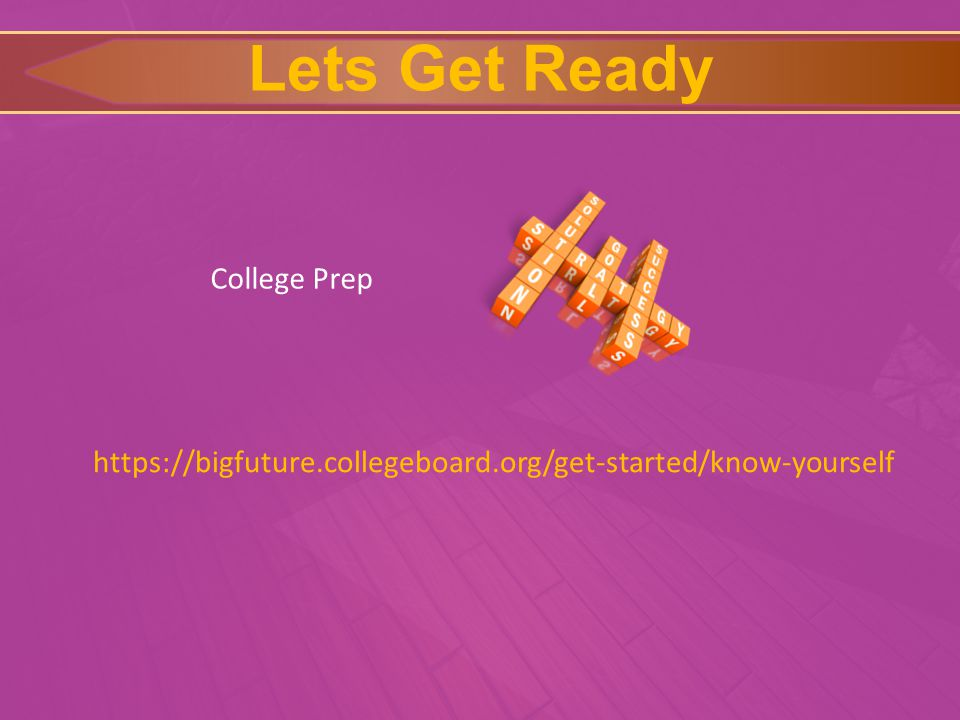 Lets Get Ready College Prep https://bigfuture.collegeboard.org/get-started/know-yourself