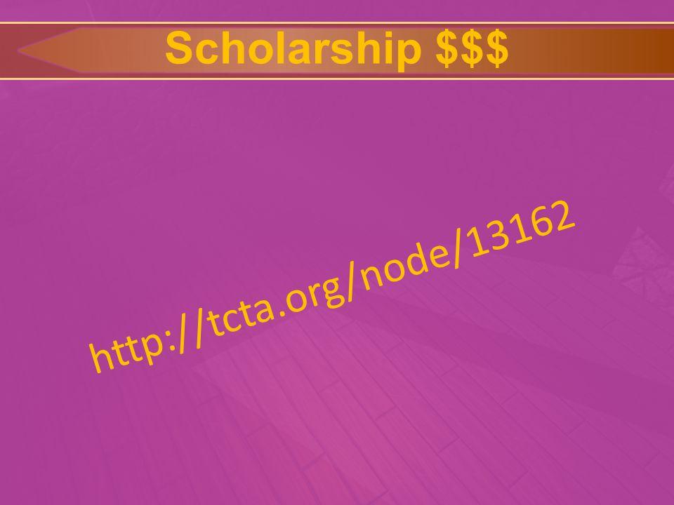 Scholarship $$$ http://tcta.org/node/13162