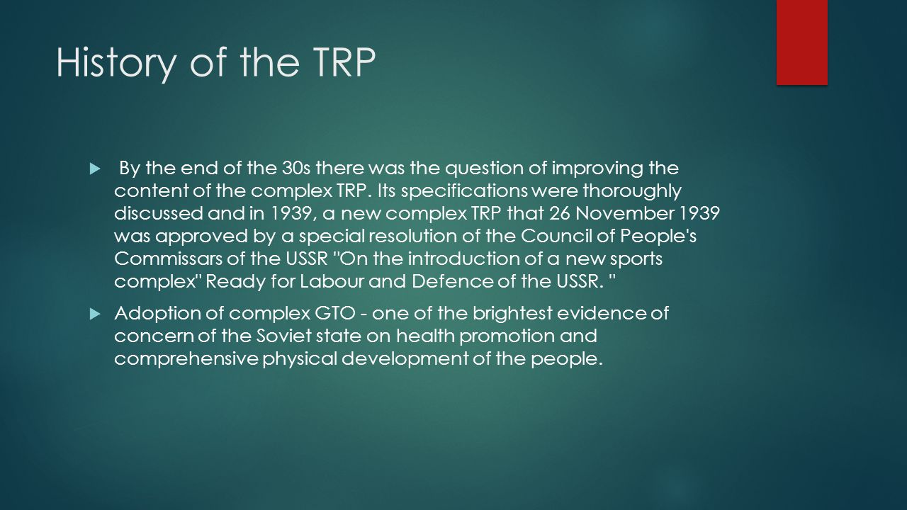 History of the TRP  By the end of the 30s there was the question of improving the content of the complex TRP.